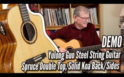 New Video! DEMO: Yulong Guo Steel String Guitar, Spruce Double Top, Solid Koa Back/Sides | Calido Guitars