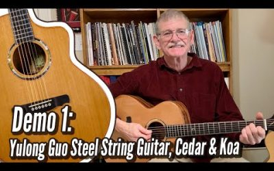 New Video! Demo 1: Yulong Guo Steel String Guitar, Cedar Double Top, Solid Koa Back/Sides