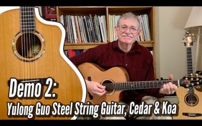 New Video! Demo 2: Yulong Guo Steel String Guitar, Cedar Double Top, Solid Koa Back/Sides